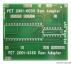Commodore PET 2001 - 6550 Ram Adapter by xAD & Manosoft